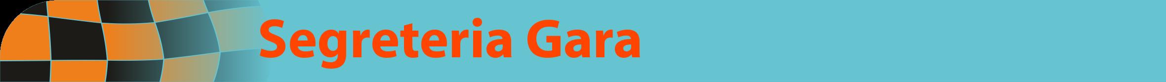 SEGRETERIA DI  GARA